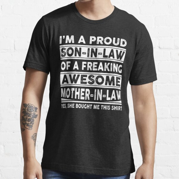I'm A Proud Son In Law Of A Freaking Awesome Mother In Law Essential T-Shirt