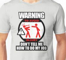 WARNING! TO AVOID INJURY (2) Unisex T-Shirt