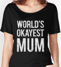World's Okayest Mom Women's Relaxed Fit T-Shirt