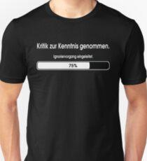 Kritik zur Kenntnis genommen. Ignoriervorgang eingeleitet. T-Shirt