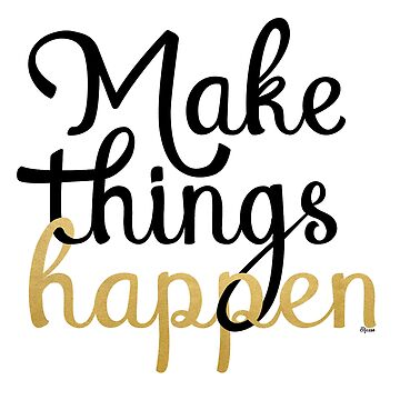 Make Things Happen by Ricaso