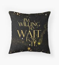 HM - Wait for it Throw Pillow