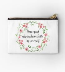 You must always have faith in yourself Studio Pouch