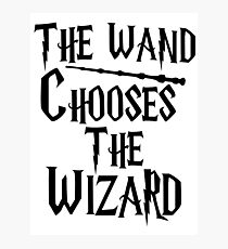 The wand chooses the wizard Photographic Print