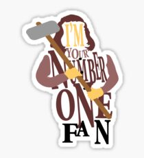 I'm your number one fan! Sticker