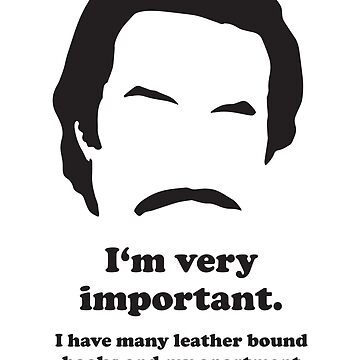 Ron Burgundy - I'm very important... by gazbar