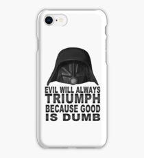 Good is Dumb - Dark Helmet iPhone Case/Skin