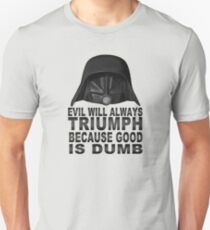 Good is Dumb - Dark Helmet Unisex T-Shirt