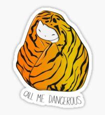 Call Me Dangerous Tiger Cat Sticker