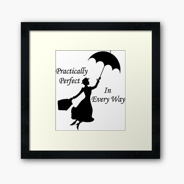 Mary Poppins - practically perfect 6 Framed Art Print