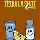 Happy tequila shot & friends by stegopawrus