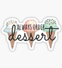 Always Order Dessert Ice Cream Cones Sticker