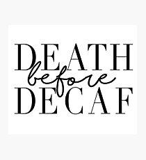 Tod vor Entkoffeinierung Fotodruck