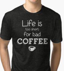 Bad Coffee Tri-blend T-Shirt