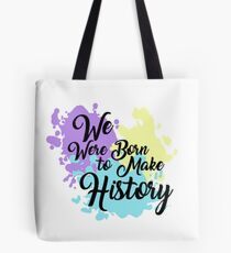 Born to make history Tote Bag