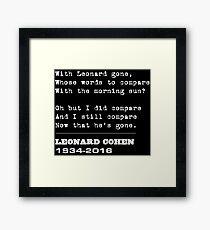 Farewell homage to Leonard Cohen Framed Print