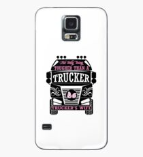 The Only Thing Tougher Than A Trucker Is A Truckers Wife Case/Skin for Samsung Galaxy