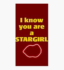 i know you are a stargirl Photographic Print