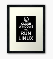 Close Windows and Run Linux - Funny Design for Free Software Geeks Framed Print