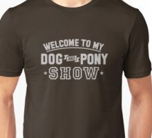 Welcome To My Dog and Pony Show T-Shirt Unisex T-Shirt