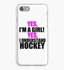 YES, I'M A GIRL! YES, I UNDERSTAND HOCKEY iPhone Case/Skin