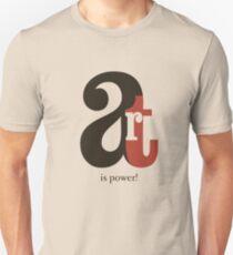 Art is Power!  T-Shirt