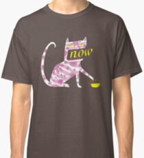 Now Cat Classic T-Shirt