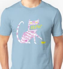 Now Cat Unisex T-Shirt