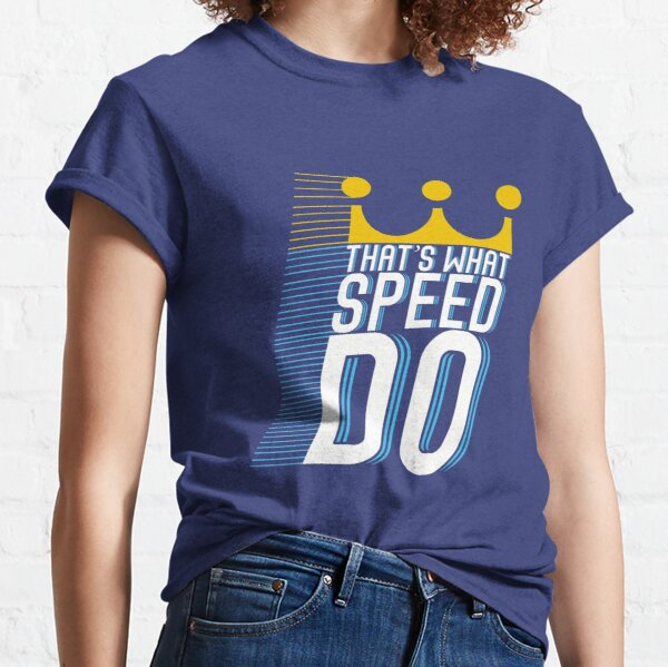 That's What Speed Do Classic T-Shirt