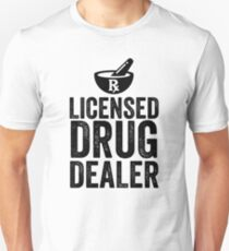 Licensed Drug Dealer Funny Pharmacist Unisex T-Shirt