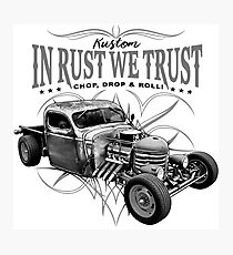 In Rust We Trust C,D & R Photographic Print