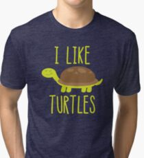 I Like Turtles Funny Cute Turtle Lover Tri-blend T-Shirt