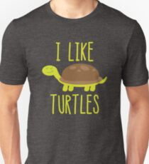 I Like Turtles Funny Cute Turtle Lover Unisex T-Shirt