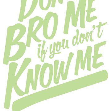 Never Say Bro To Me by artikulasi