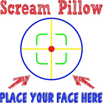 Scream Pillow - Place Your Face Here - Therapeutic Pillow by rvyalkov