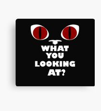 Red Cat Eyes - What You Looking At? - White Text Version Canvas Print
