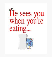 He Sees You When You're Eating Santa Claus Christmas Photographic Print