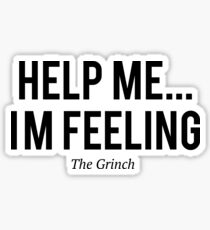 The Grinch -Help me i`m feeling- Sticker
