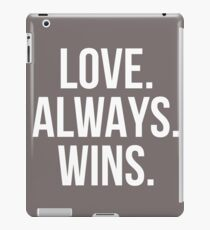 Love. Always. Wins. iPad Case/Skin