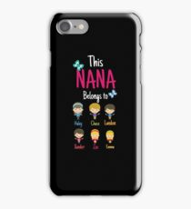 This Nana belongs to Haley Chase Landon Xander Zoe Emma iPhone Case/Skin