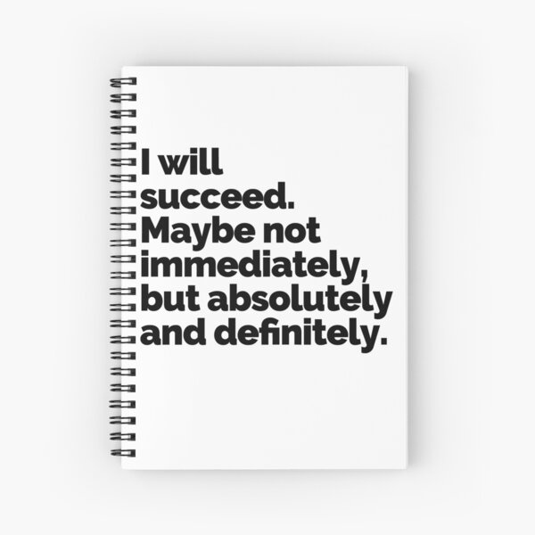 I WILL SUCCEED! Spiral Notebook