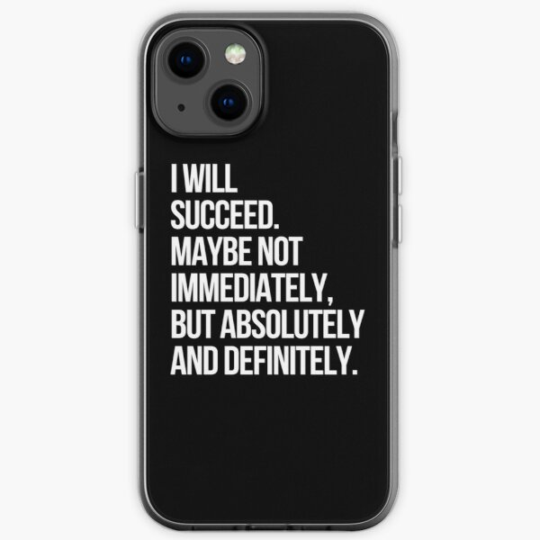 I WILL SUCCEED! (Black) iPhone Soft Case