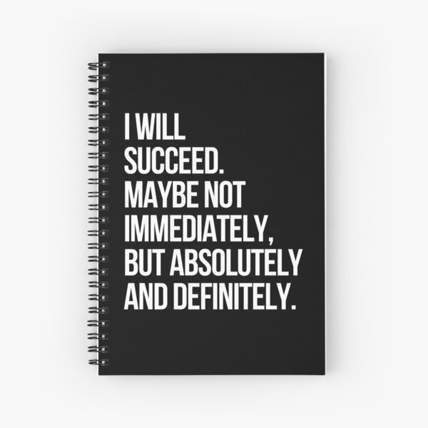 I WILL SUCCEED! (Black) Spiral Notebook
