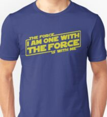 I am One with the Force, The Force is With Me T-Shirt