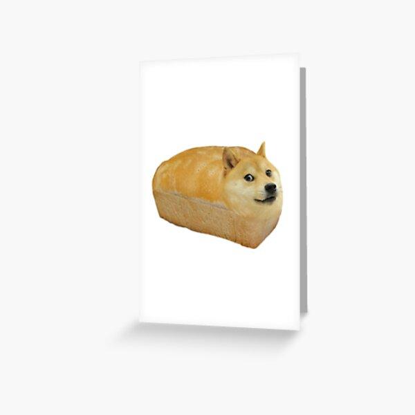 doge loaf Greeting Card