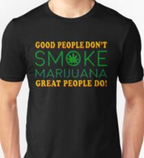 Good People don't Smoke Marijuana... T-Shirt