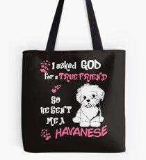 God Sent Me True Friend Havanese Tote Bag