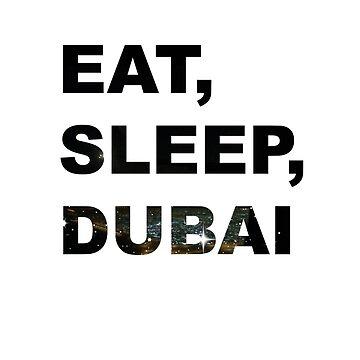Eat, Sleep, DUBAI by lachalexander