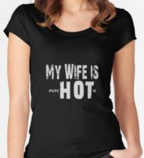 My Wife Is Psychotic - Funny Couple Gift  Women's Fitted Scoop T-Shirt