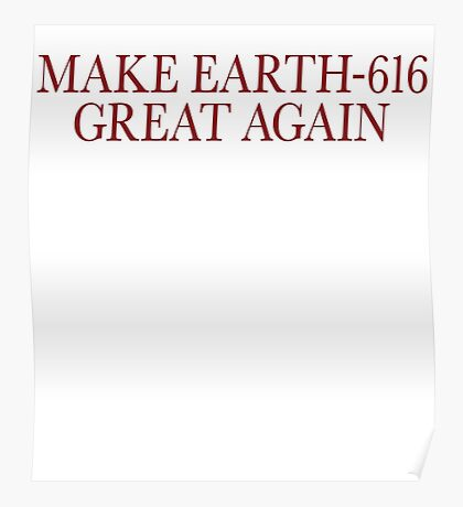 Make Earth-616 Great Again Poster